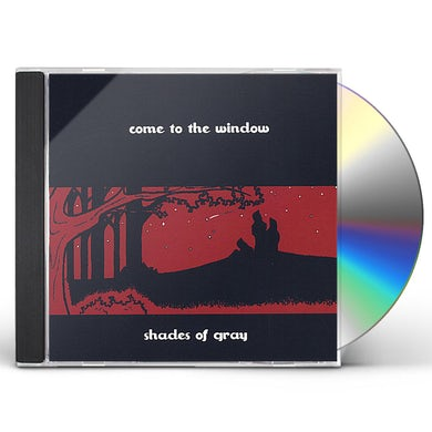 Shades of Gray COME TO THE WINDOW CD