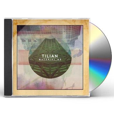 Tilian MATERIAL ME CD