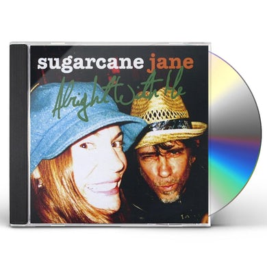 Sugarcane Jane ALRIGHT WITH ME CD