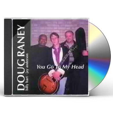 Doug Raney YOU GO TO MY HEAD CD
