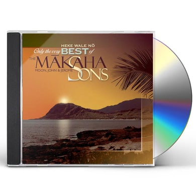 ONLY THE VERY BEST OF THE MAKAHA SONS: HEKE WALE CD