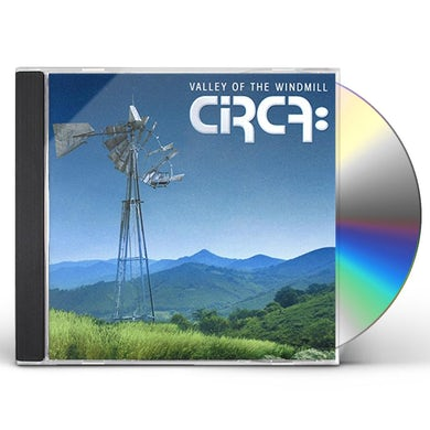 Circa VALLEY OF THE WINDMILL CD