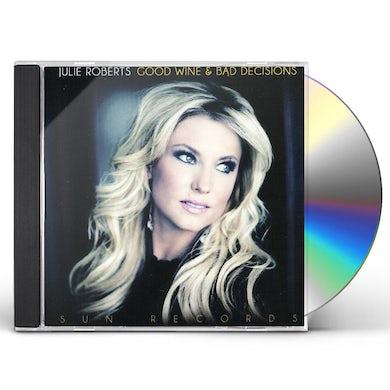 Julie Roberts GOOD WINE & BAD DECISIONS CD