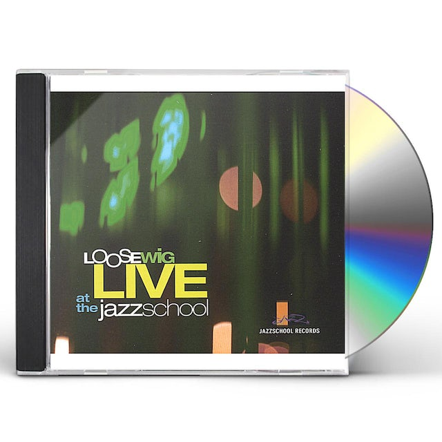 Loose Wig LIVE AT THE JAZZ SCHOOL CD