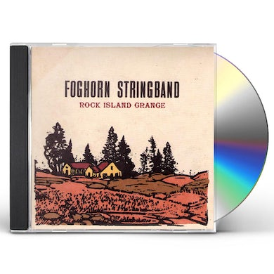Foghorn Stringband ROCK ISLAND GRANGE CD