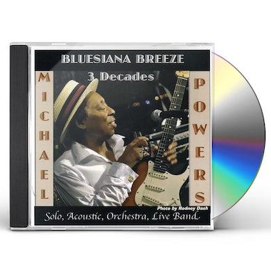 Michael Powers BLUESIANA BREEZE 3 DECADES CD