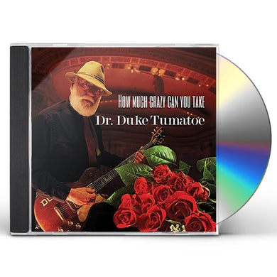 Dr. Duke Tumatoe HOW MUCH CRAZY CAN YOU TAKE CD