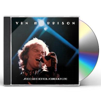 Van Morrison IT'S TOO LATE TO STOP NOW: VOLUME II III IV & DVD CD