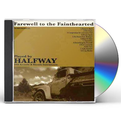 Halfway FAREWELL TO THE FAINTHEARTED CD