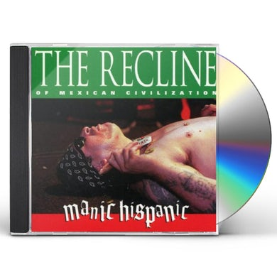 Manic Hispanic RECLINE OF MEXICAN CIVILIZATION CD