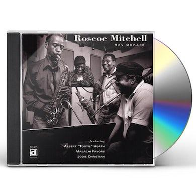 Roscoe Mitchell HEY DONALD CD