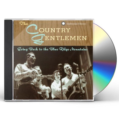 Country Gentlemen GOING BACK TO THE BLUE RIDGE MOUNTAINS CD