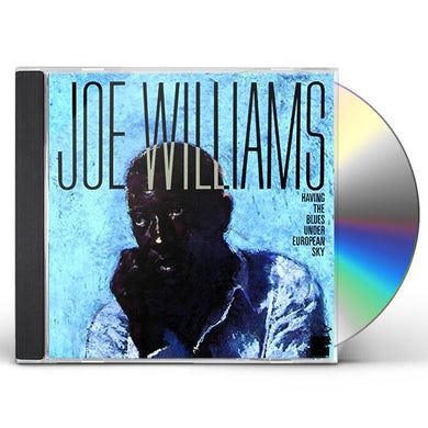 Joe Williams HAVING THE BLUES UNDER EUROPEAN SKY CD