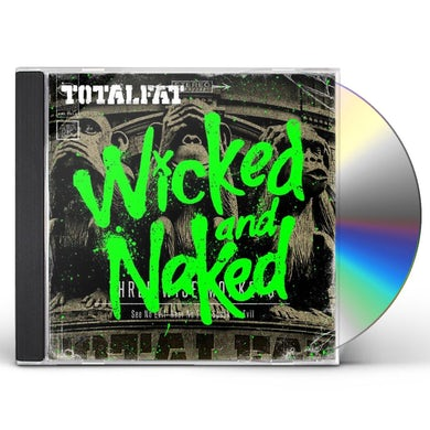 TOTALFAT WICKED & NAKED CD