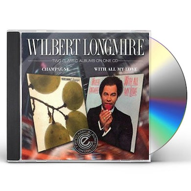 Wilbert Longmire CHAMPAGNE / WITH ALL MY LOVE CD