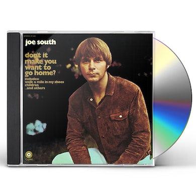 Joe South DON'T IT MAKE YOU WANT TO GO HOME? CD
