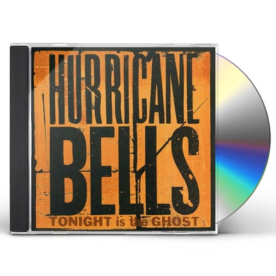 Hurricane Bells TONIGHT IS THE GHOST CD