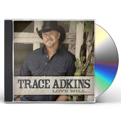 Trace Adkins LOVE WILL CD