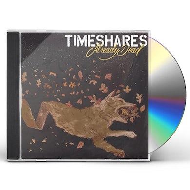 Timeshares ALREADY DEAD CD