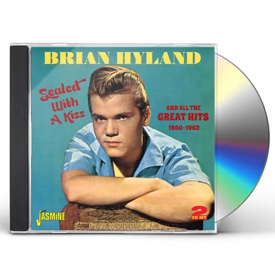 Brian Hyland SEALED WITH A KISS AND ALL THE GREAT HITS 1960-196 CD