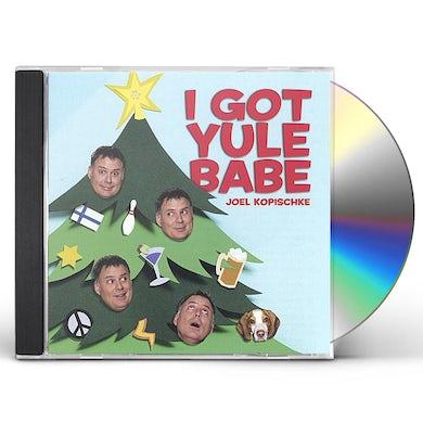Joel Kopischke I GOT YULE BABE CD