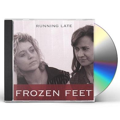 Frozen Feet RUNNING LATE CD