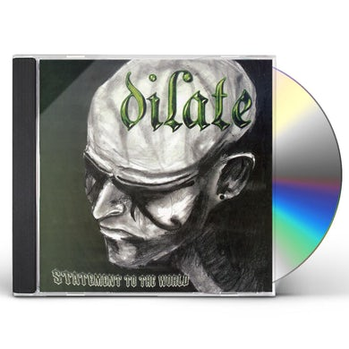 Dilate STATEMENT TO THE WORLD CD
