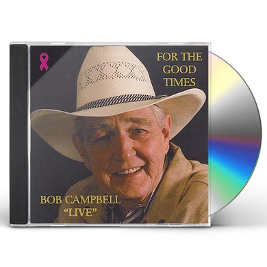 Bob Campbell FOR THE GOOD TIMES CD