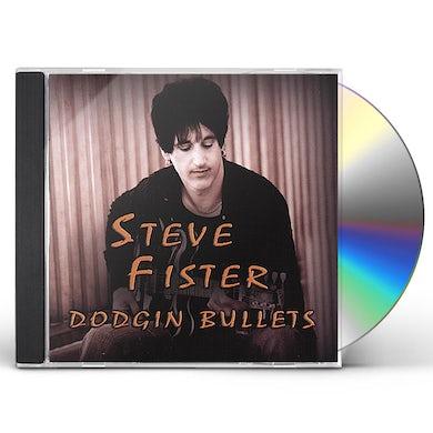 Steve Fister DODGIN BULLETS CD