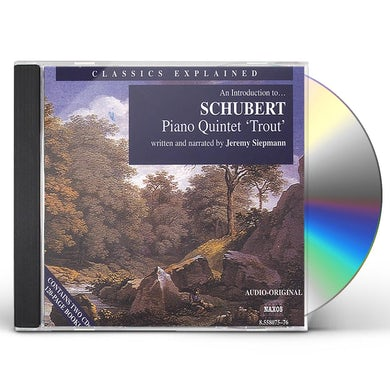 PIANO QUINTET (TROUT): INTRODUCTION TO SCHUBERT CD