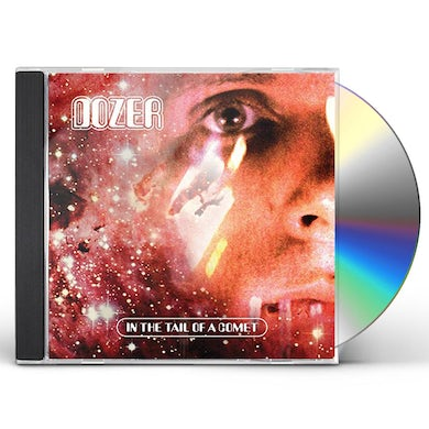 Dozer In The Tail Of A Comet CD