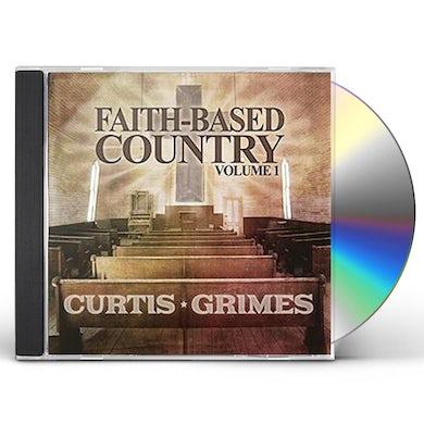 Curtis Grimes FAITH-BASED COUNTRY VOL. 1 CD