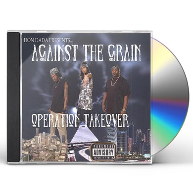 Against The Grain OPERATION TAKEOVER CD