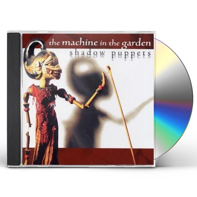 Machine In The Garden SHADOW PUPPETS CD