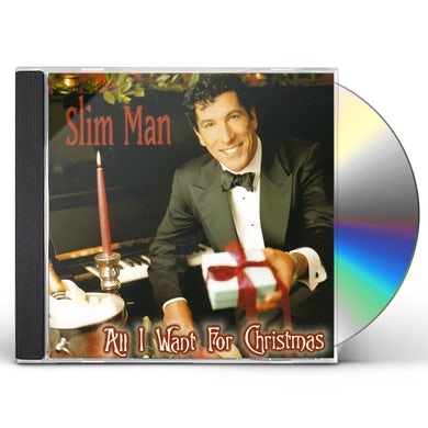 Slim Man ALL I WANT FOR CHRISTMAS CD