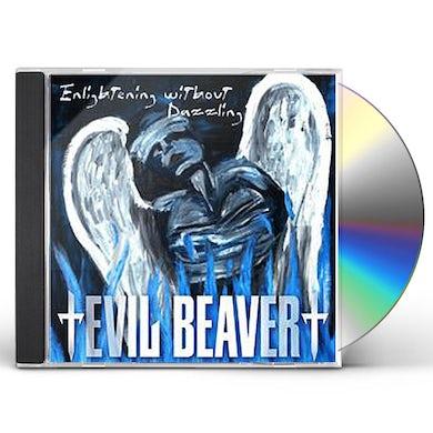 Evil Beaver ENLIGHTENING WITHOUT DAZZLING / 2 BERNE LIVE CD