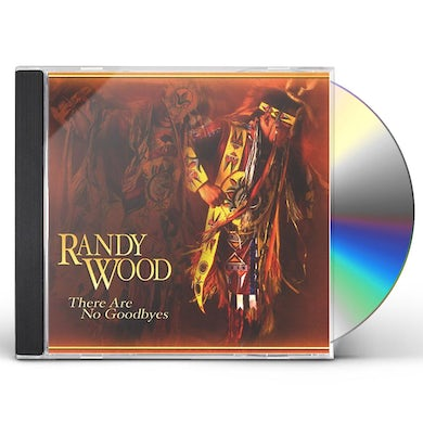 Randy Wood THERE ARE NO GOODBYES CD