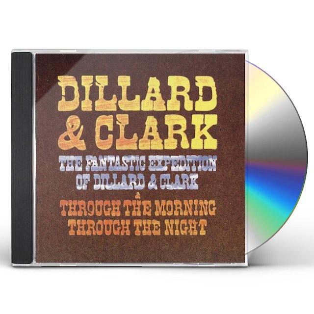 Dillard & Clark FANTASTIC EXPEDITION & THROUGH THE MORNING CD