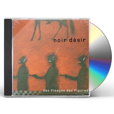 Noir Desir DES VISAGES DES FIGURES CD