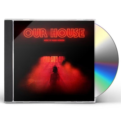 Mark Korven OUR HOUSE (ORIGINAL MOTION PICTURE SOUNDTRACK) CD