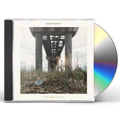 Sleep On It LOST ALONG THE WAY CD