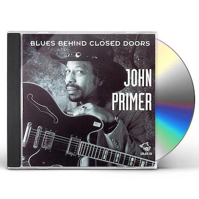 John Primer BLUES BEHIND CLOSED DOORS CD