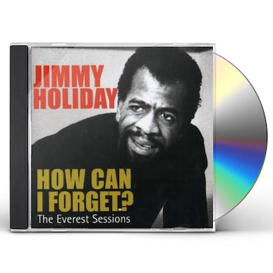 Jimmy Holiday HOW CAN I FORGET: EVEREST SESSIONS CD