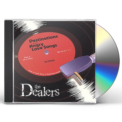 Dealers DESTINATIONS & ANGRY LOVE SONGS CD