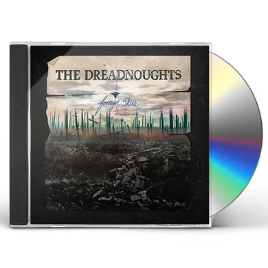Dreadnoughts FOREIGN SKIES CD