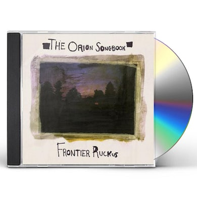 Frontier Ruckus ORION SONGBOOK CD