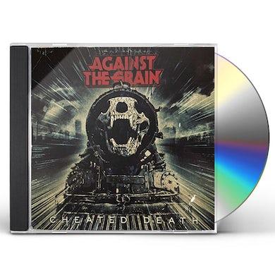 Against The Grain CHEATED DEATH CD