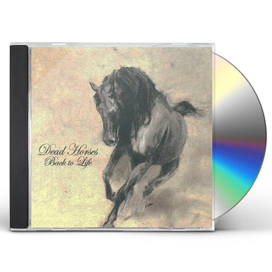 Dead Horses BACK TO LIFE CD