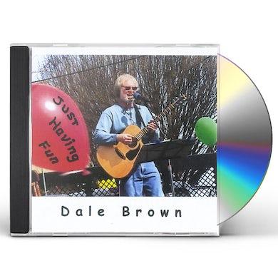 Dale Brown JUST HAVING FUN CD