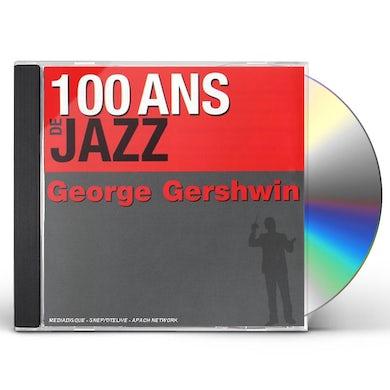 George Gershwin 100 ANS DE JAZZ CD